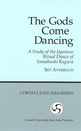 9781885445797: The Gods Come Dancing: A Study of the Ritual Dance of Yamabushi Kagura (Cornell East Asia, No. 79) (Cornell East Asia Series Volume 79)