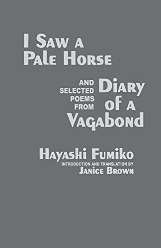 I Saw a Pale Horse & Selections from Diary of a Vagabond (Cornell East Asia, No. 86) (Cornell ...