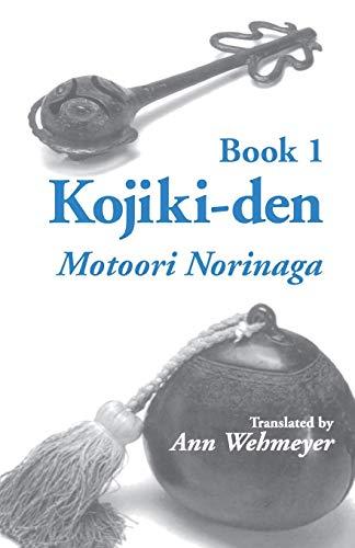 Kojiki-Den, Book 1 (Cornell East Asia Series,: Motoori Norinaga