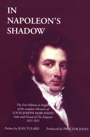 In Napoleon's Shadow: Being the First English: Marchand, Louis-Joseph (Proctor