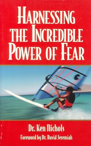 Harnessing the Incredible Power of Fear: Ken Nichols