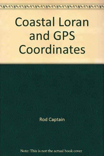 Coastal Loran and GPS Coordinates: Stebbins, Rodney