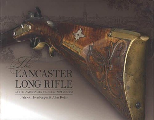 9781885457011: The Lancaster Long Rifle at the Landis Valley Village & Farm Museum