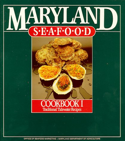 Maryland Seafood: Cookbook I Traditional Tidewater Recipes: State of Maryland Dept of Agriculture