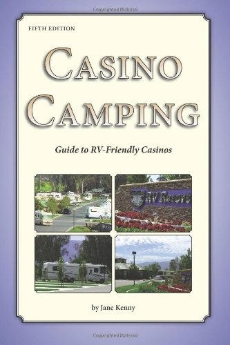 Casino Camping - Guide to RV-Friendly Casinos - 5th Edition: Kenny, Jane