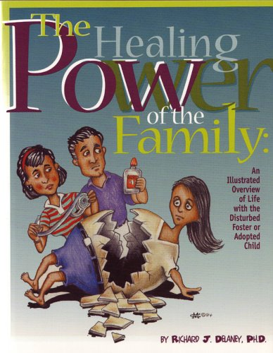 9781885473165: Healing Power of the Family: Illustrated Overview of Life with the Disturbed Foster or Adopted Child
