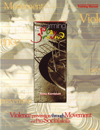 9781885473493: Disarming the Playground: Violence Prevention Through Movement & Pro-Social Skills