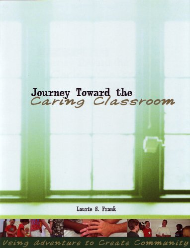9781885473608: Journey Toward the Caring Classroom: Using Adventure to Create Community in the Classroom