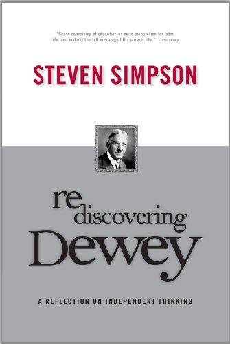 9781885473615: Rediscovering Dewey: A Reflection on Independent Thinking