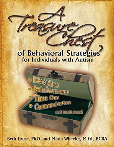 A Treasure Chest of Behavioral Strategies for Individuals with Autism: Fouse, Beth; Wheeler, Maria