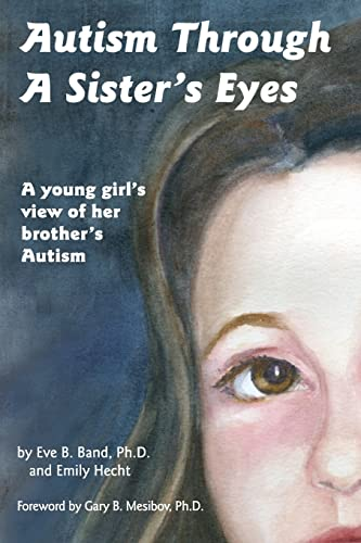Autism Through a Sister's Eyes: A Book: Eve B Band