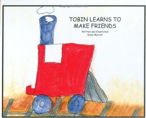 Tobin Learns to Make Friends: Murrell, Diane