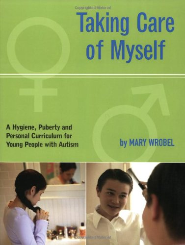 9781885477941: Taking Care of Myself: A Healthy Hygiene, Puberty and Personal Curriculum for Young People with Autism: A Hygiene, Puberty and Personal Curriculum for Young People with Autism