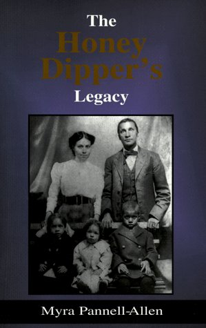The Honey Dipper's Legacy: Pannell-Allen, Myra
