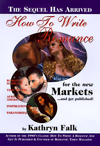 9781885478467: How to Write a Romance for the New Market and Get Published