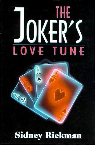 The Joker's Love Tune: Rickman, Sidney