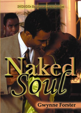 Naked Soul (Indigo: Sensuous Love Stories) (1885478739) by Forster, Gwynne