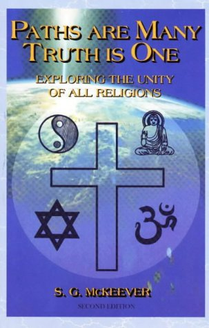 9781885479105: Paths Are Many Truth is One: Exploring the Unity of All Religions