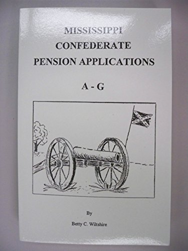 9781885480019: Mississippi Confederate Pension Applications: A-G