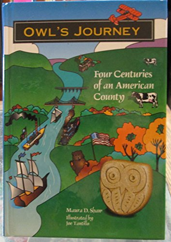 Owl's Journey: Four Centuries of an American County: Shaw, Maura D. *Inscribed by Author*