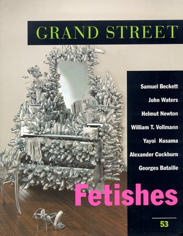 9781885490049: Grand Street 53: Fetishes (Summer 1995)
