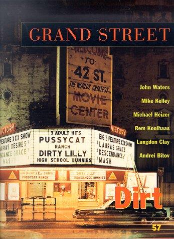 Grand Street 57: Dirt (Summer 1996): Anger, Kenneth,Koolhaas, Rem,Creeley,