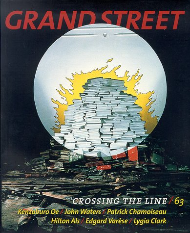 Grand Street: Crossing the Line/63 (Winter 1998) (9781885490148) by Patrick Chamoiseau; Hilton Als; Edgard Varese; Lygia Clark