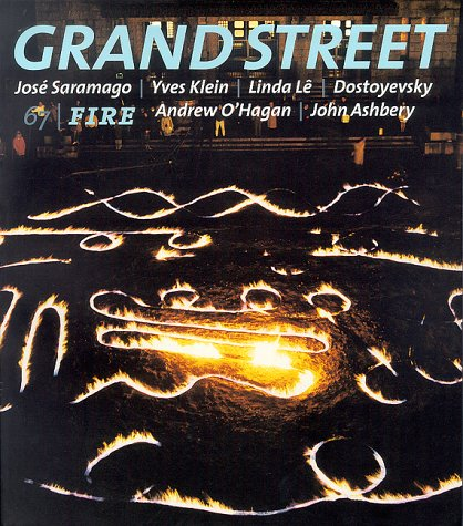 Grand Street 67: Fire (Winter 1999) (9781885490186) by Michael Kazmarek; Walter Hopps; Jose Saramago; Bilge Karasu; Yves Klein; Linda Le; Andrew O'Hagen; John Ashbery