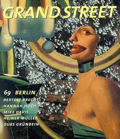 Grand Street 69: Berlin (Summer 1999) (9781885490209) by Stein, Jean; Slager, Daniel; Hopps, Walter; Brecht, Bertolt; Hoch, Hannah; Davis, Mike; Muller, Heiner; Grubein, Durs; Schulze, Ingo