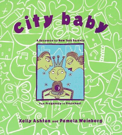 City Baby: A Resource for New York: Kelly Ashton, Pamela