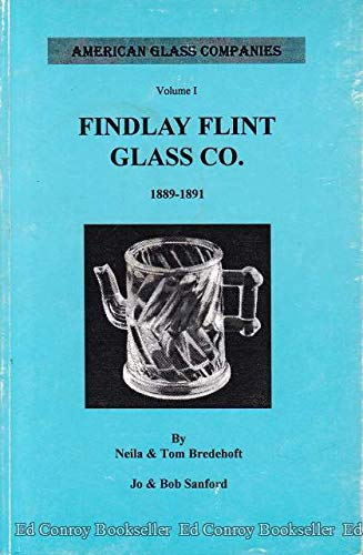 9781885503046: Findlay Flint Glass Co., 1889-1891 (American Glass Companies, Vol. 1)