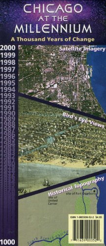 9781885508522: Chicago at the Millennium: A Thousand Years of Change--Satellite Imagery, Bird's-Eye Views, Historical Topography, 2000 ... 1000