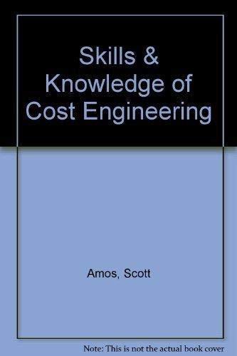 Skills & Knowledge of Cost Engineering: Amos, Scott