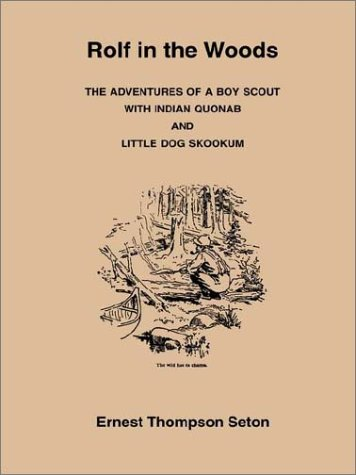 9781885529091: Rolf in the Woods: The Adventures of a Boy Scout With Indian Quonab and Little Dog Skookum