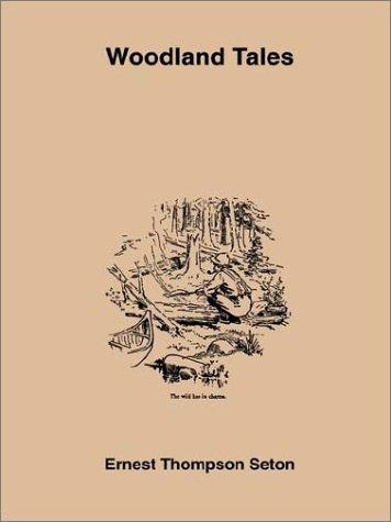 Woodland Tales (1885529104) by Ernest Thompson Seton