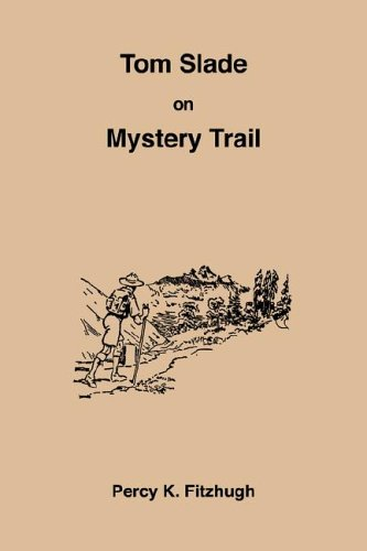 Tom Slade On Mystery Trail (1885529880) by Fitzhugh, Percy K.