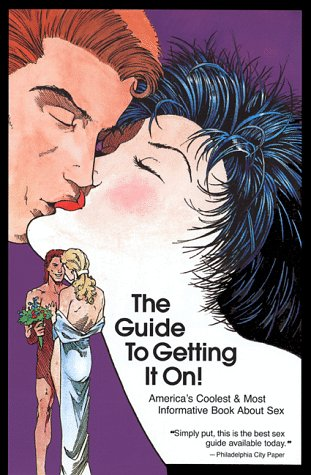 9781885535009 the guide to getting it on a new and mostly rh abebooks com the guide to getting it on amazon the guide to getting it on amazon