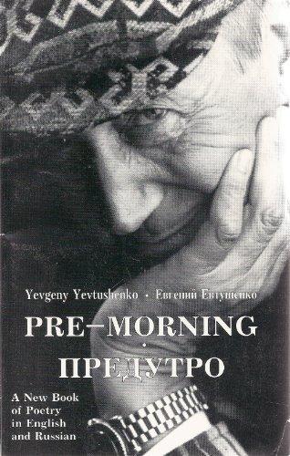 Pre-Morning: Yevtushenko, Yevgeny