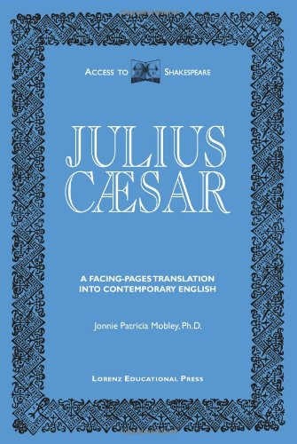 Julius Caesar: Original text and facing-pages translation: William Shakespeare; Editor-Jonnie