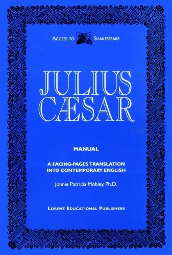 Julius Caesar Manual (Access to Shakespeare): Jonnie Patricia Mobley
