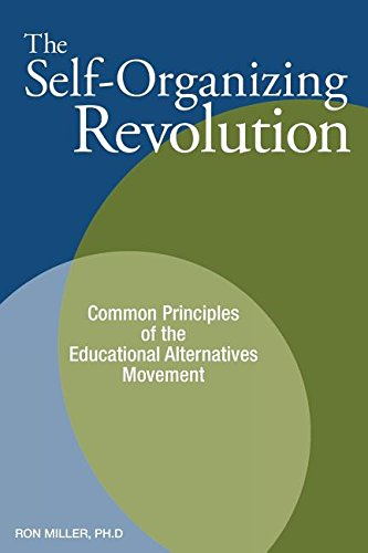 9781885580276: The Self-Organizing Revolution: Common Principles of the Educational Alternatives Movement
