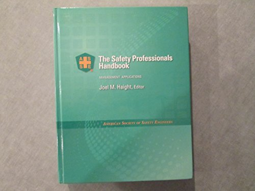 The Safety Professionals Handbook: Management Applications