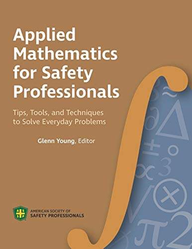 Applied Mathematics for the Safety Professional: Tips,: Edited by Glenn