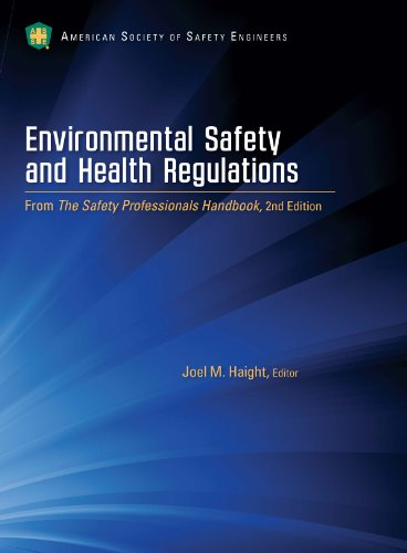 Environmental Safety and Health Regulations: Joel M. Haight