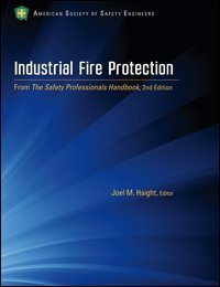 Industrial Fire Protection, from The Safety Professionals: Joel M. Haight,