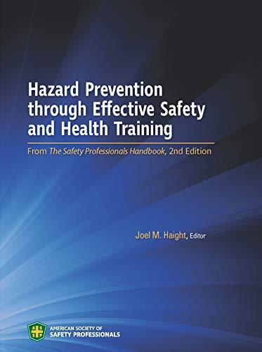 Hazard Prevention through Effective Safety and Health: Joel M. Haight