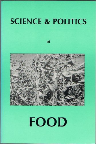 The Science and Politics of Food: Proceedings of the ITEST Workshop, October 1994