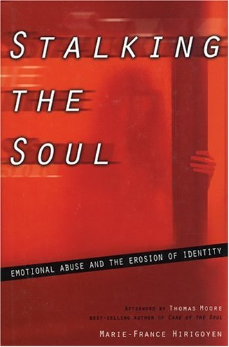 9781885586537: Stalking the Soul: Emotional Abuse and the Erosion of Identity