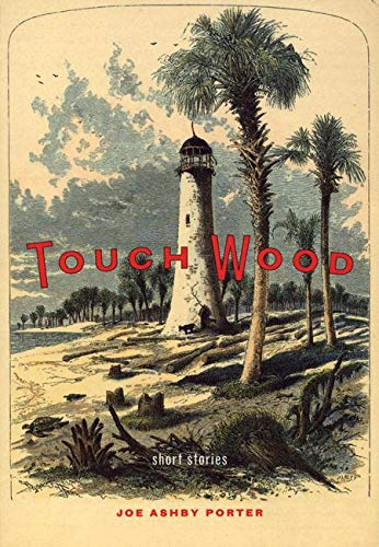 Touch Wood: Short Stories: Joe Ashby Porter