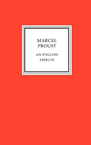 Marcel Proust - an English Tribute: C. K. Scott-Moncrieff